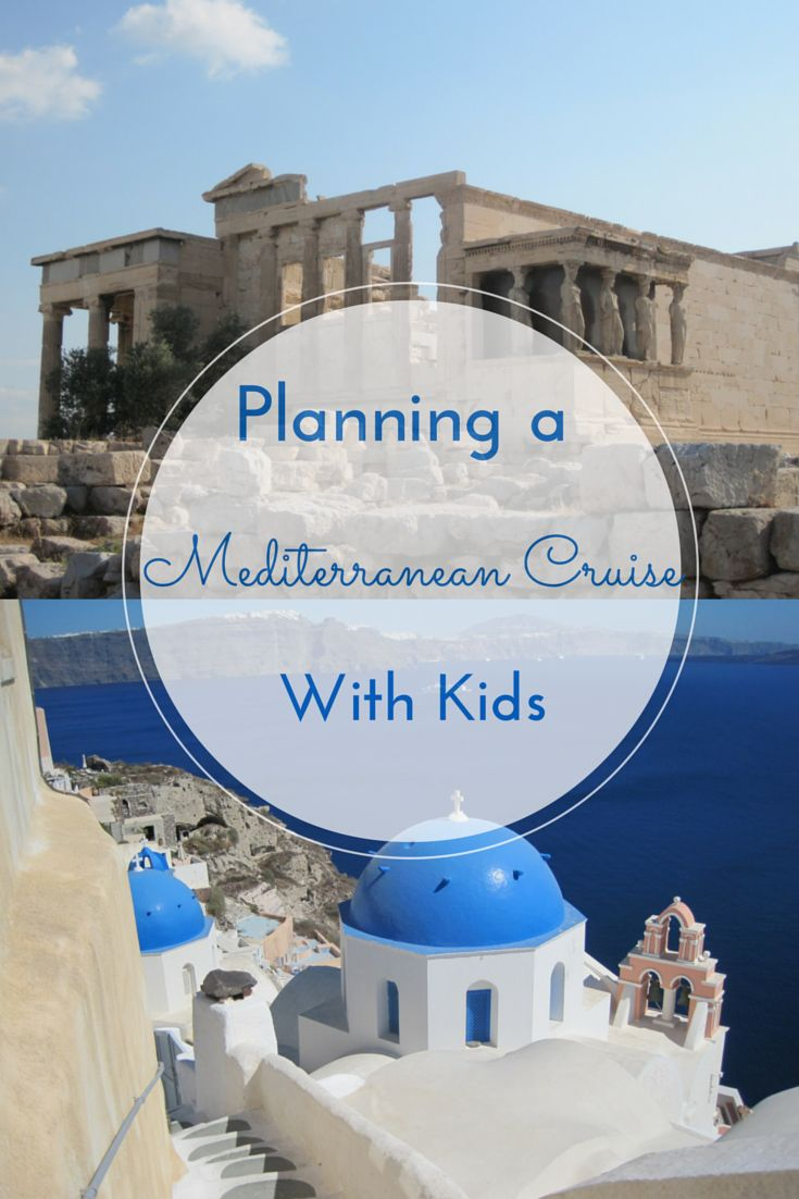 Planning a Mediterranean Cruise with Kids - 7 reasons to take your kids on a Mediterranean cruise and a few tips to help with the planning.