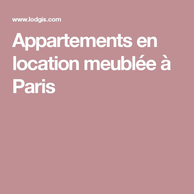 Appartements en location meublée à Paris