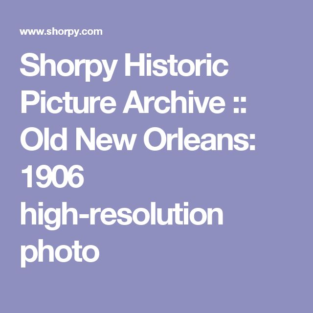 Shorpy Historic Picture Archive :: Old New Orleans: 1906 high-resolution photo