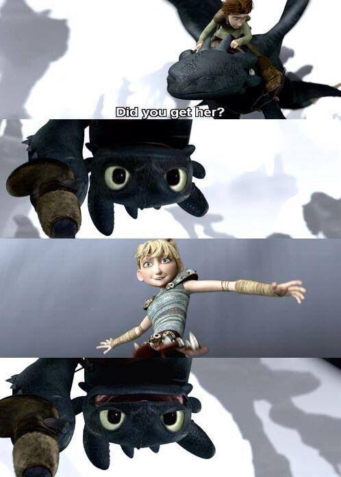 """Hiccup to Toothless - """"Did you get her?"""" I love how Astrid smiles up at him; and notice how at this point she's totally unafraid of flying in a risky position with Toothless compared to how she was before. It shows us how much she has grown to love and trust both Hiccup and Toothless in a short time. I also love how Hiccup shows his care and concern for her by making sure she was safe.  :)"""