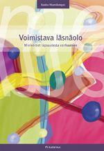 Kauko Haarakangas: Voimauttava läsnäolo: Mielen tiet lapsuudesta vanhuuteen, PS-kustannus, 2011