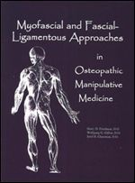 Friedman HD, Gilliar WG, Glassmann JH. Myofascial and fascial-ligamentous approaches. San Francisco: SFIMMS Press; 2000.