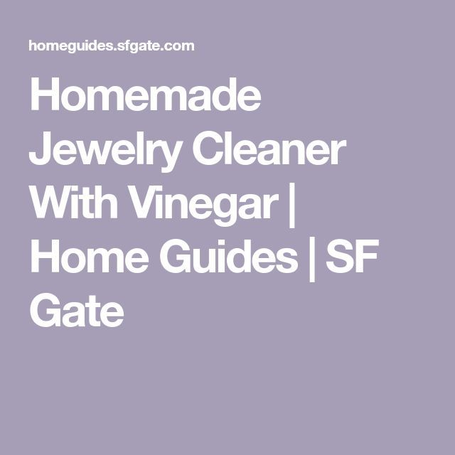 Homemade Jewelry Cleaner With Vinegar