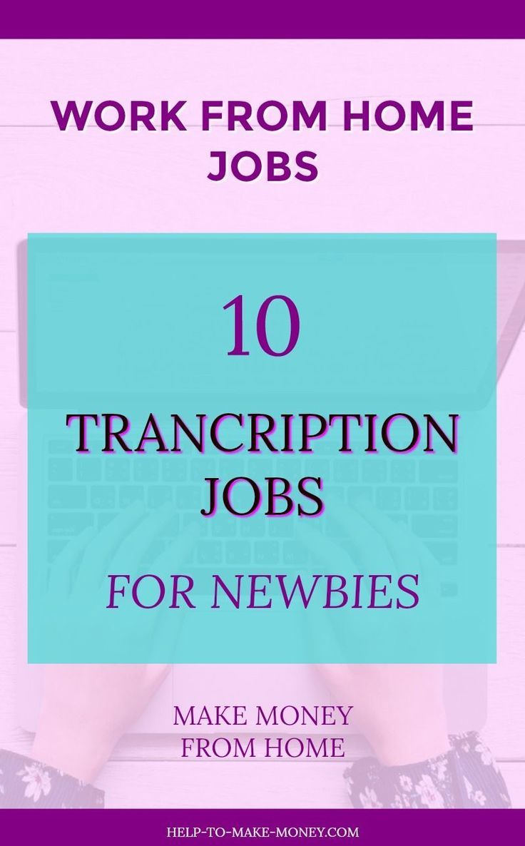 Transcriptionist Jobs For Newbies 10 Companies That Will Hire You Mom Jobs Online Jobs From Home Transcription Jobs From Home