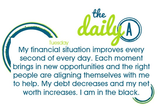 My financial situation improves every second of every day. Each moment brings in new opportunities and the right people are aligning themselves with me to help. My debt decreases and my net worth increases. I am in the black.