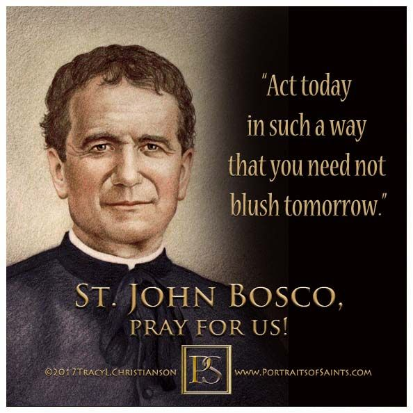 St. John Bosco is the patron of youth.
