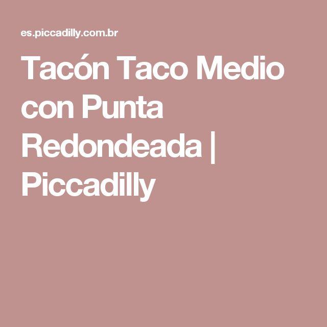 Tacón Taco Medio con Punta Redondeada | Piccadilly