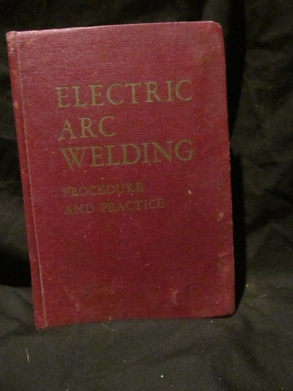 Electric Arc Welding Procedure and Practice by Gdnght1 on Etsy
