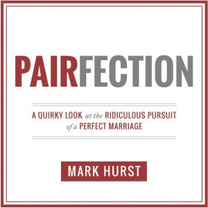 BLOG TOUR TUESDAY: Pairfection w/Mark Hurst #theauthorshideaway