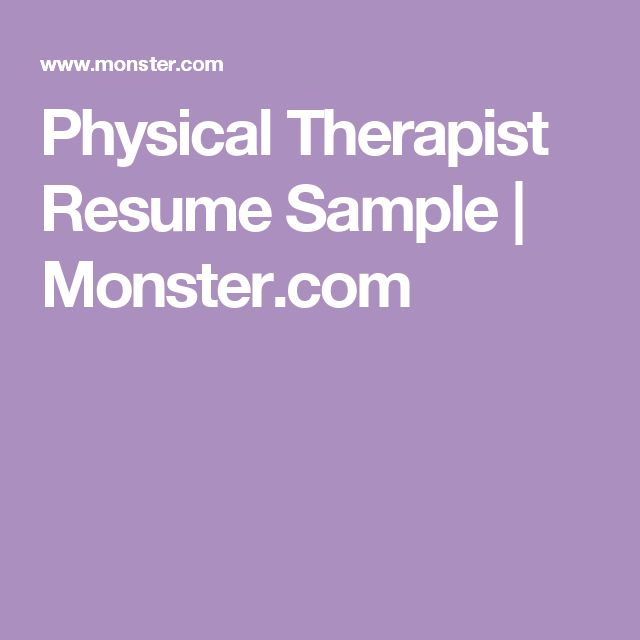 Physical Therapist Resume Sample | Monster.com