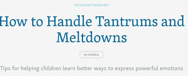 How to Handle Child Tantrums and Meltdowns | Behavior Problems | Child Mind Institute