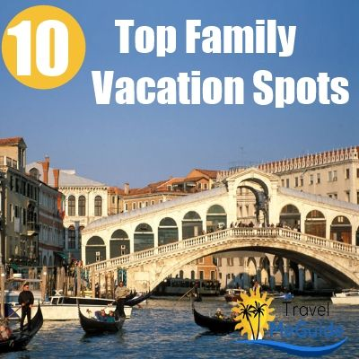 Top 10 Family Vacation Spots  - Visit the following link to save on your next vacation: http://www.1mk.1stepcashback.com