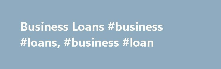 Business Loans #business #loans, #business #loan http://san-francisco.nef2.com/business-loans-business-loans-business-loan/  # Small Business Loans Could investing in new equipment give your business a boost? Maybe you re looking to refurbish your property or start a new project? Whatever your plans, get them started with a fixed rate Business Loan. To be eligible for a Small Business Loan you must also be a Santander Business Current Account holder. Put your plans into practice: Borrow from…