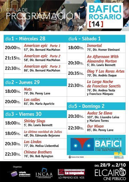 14 BAFICI ROSARIO del 28/09 al 02/10 en Cine El Cairo  Hoy miércoles 28 arranca una nueva edición de la muestra del BAFICI en Rosario. Un ciclo que hace 14 años se viene llevando adelante en la ciudad y que se transformó en una manera para que los rosarinos accedamos a algunas de las películas que pasan por el festival porteño. Organizado por Calanda Producciones la muestra del Bafici se va a llevar adelante en el cine El Cairo durante 5 días desde hoy hasta el domingo. Les dejamos la…