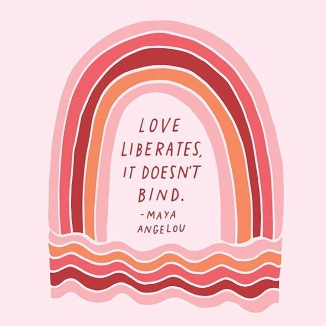 Love liberates. // Maya Angelou
