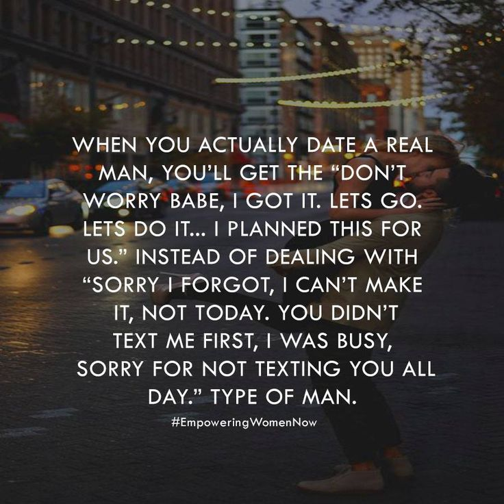 When you date a real man...