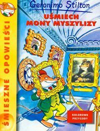 Książki dla młodzieży i nie tylko...: Uśmiech Mony Myszlizy Geronimo Stilton