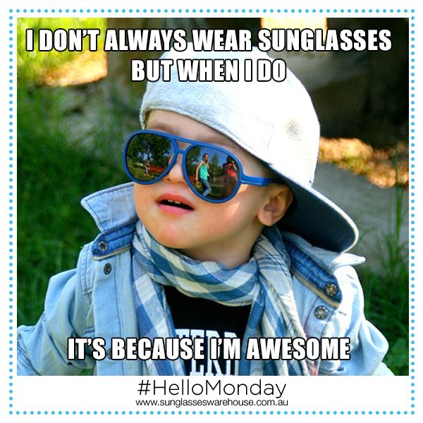 #HelloMonday: This kid's got serious charm! Are you going to let him beat you in terms of awesomeness? Grab your own pair of sunglasses and let your cool side take over!
