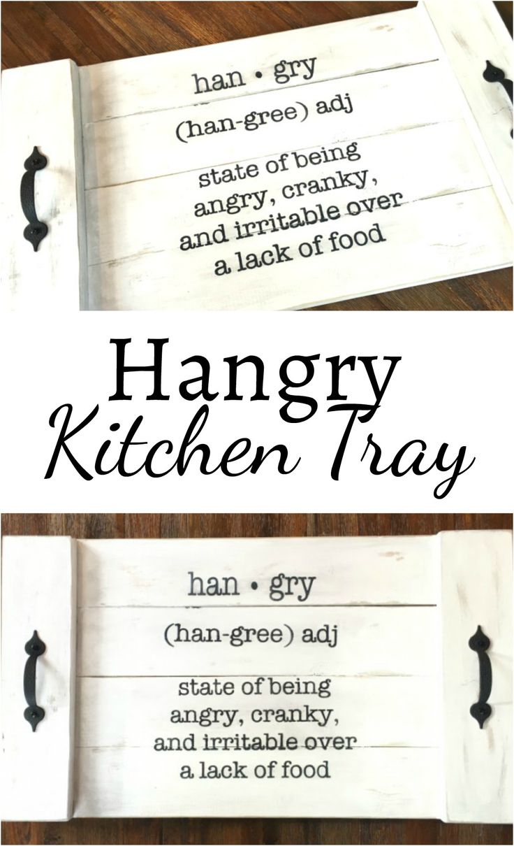 Check out this fun Hangry Kitchen Tray! Also doubles as a sign.