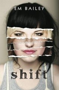 Fiction for years 7-9: Shift by Em Bailey