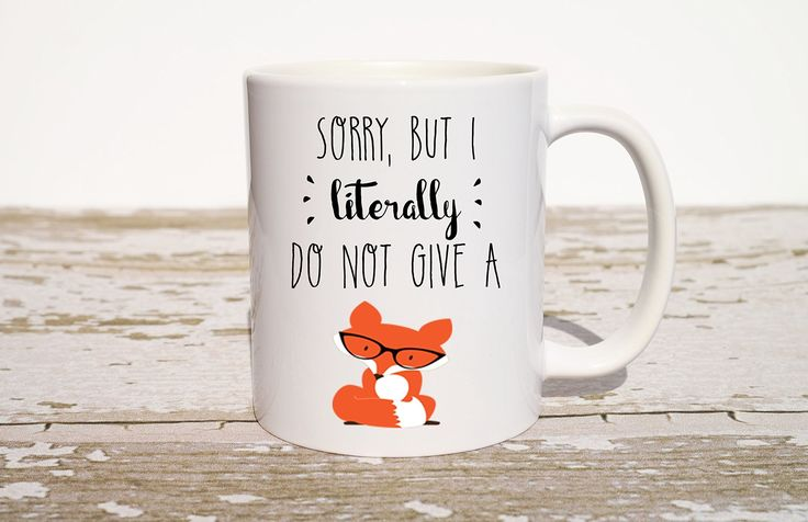 """Do Not Give a Fox Coffee Mug, Funny Coffee Mug, Funny Mug, Funny Valentines Gift, Gift for Coworker, Gift for Best Friend, Funny Office Gift. This listing is for one """"I Literally Do Not Give a Fox"""" 11 oz Ceramic Coffee Mug. This funny coffee mug makes the perfect gift for your best friend, sister, brother, coworker- or even yourself! Makes an excellent Valentines Gift!."""