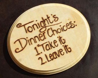 pyrography of trees | Tonight's Dinner Choices Pyrogr aphy Sign ...