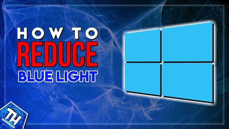 How To Reduce Blue Light In Windows 10 (Sleep Better & Reduce Eye Strain)