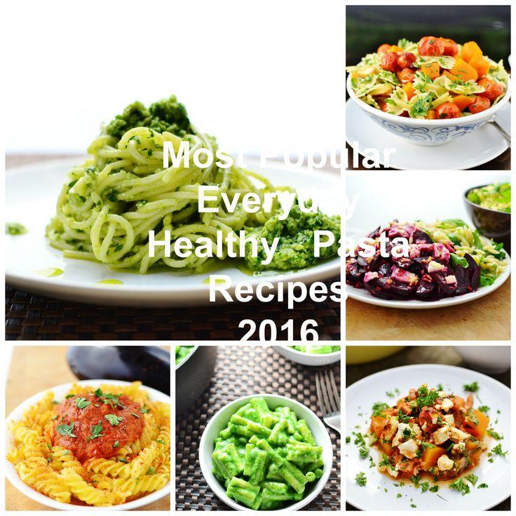 Most Popular Everyday Healthy Pasta 2016