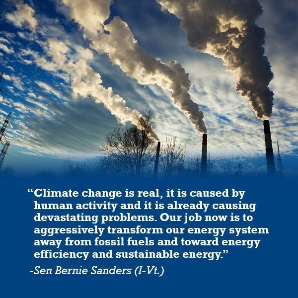 Bernie Sanders on climate change. It's real. It's man made. We must stop it now.