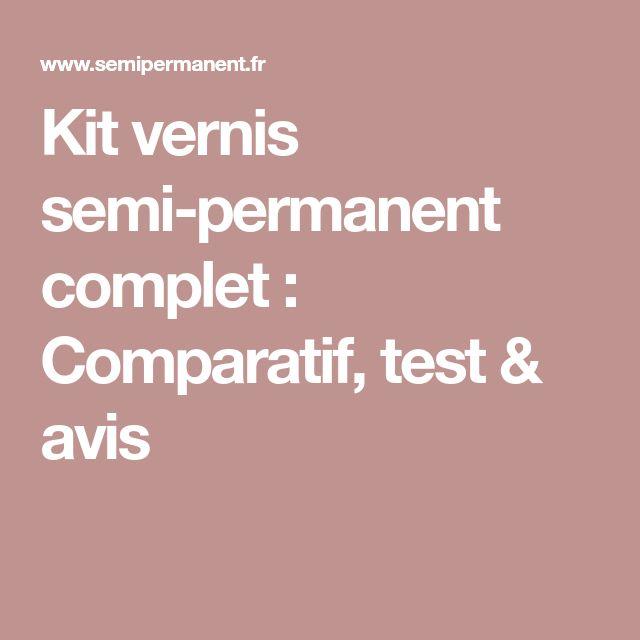 Kit vernis semi-permanent complet : Comparatif, test & avis