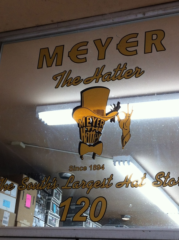 Meyer The Hatter.  An institution. Representin' since 1894. Respect. #504