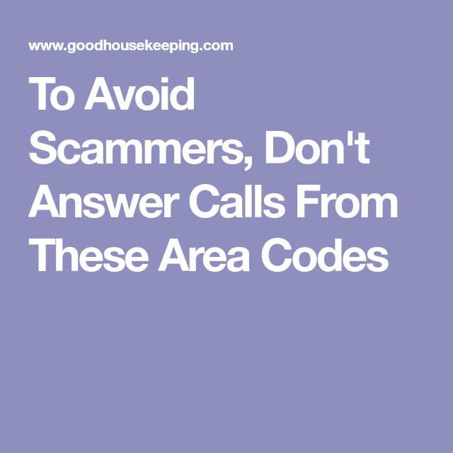 To Avoid Scammers, Don't Answer Calls From These Area Codes