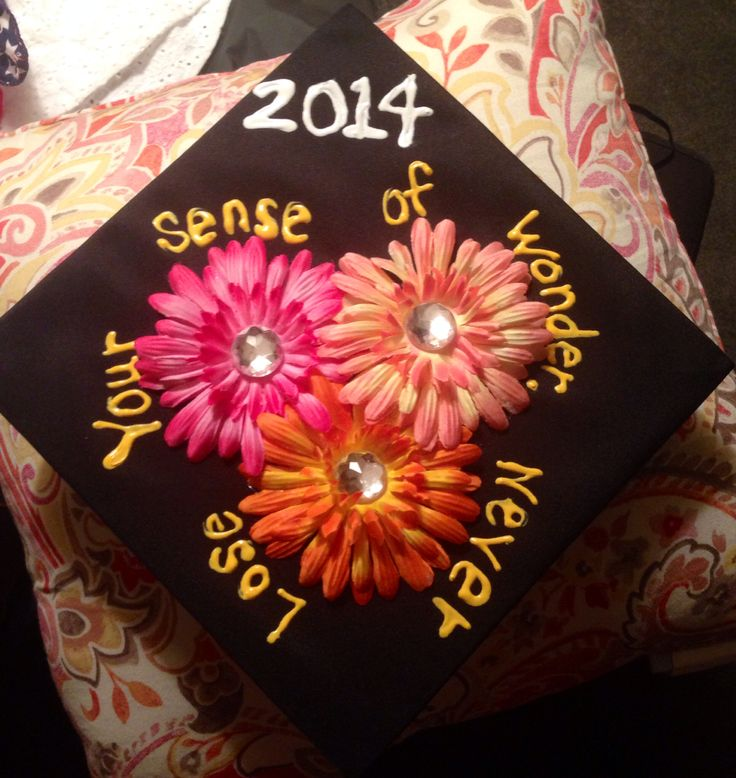 "Flower graduation cap idea ""never lose your sense of wonder"" #classof2014 #graduation"