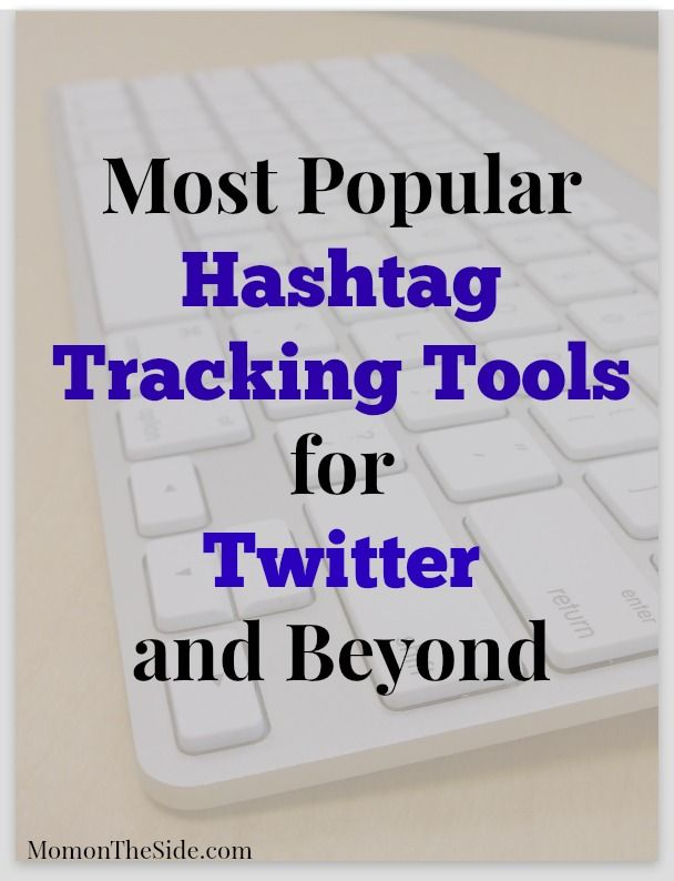 Most popular hashtag tracking tools, excellent for helping you keep track of trends and for getting blog post ideas!