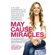 Are you ready to work miracles? Gabrielle Bernstein believes that simple, consistent shifts in our thinking and actions can lead to the miraculous in all aspects of our daily lives, including our relationships, finances, bodies, and self-image. In this inspiring guide, Gabrielle offers an exciting plan for releasing fear and allowing gratitude, forgiveness, and love to flow through us without fail. All of which, ultimately, will lead to breathtaking lives of abundance, acceptance…