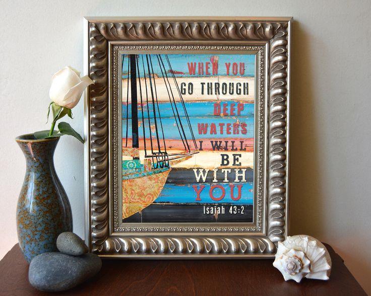 ART PRINT, Isaiah 43:2, coastal art, boat, coastal decor, Inspirational print, Christian art, Scripture, wall decor, bible verse, All Sizes by dannyphillipsart on Etsy https://www.etsy.com/listing/199452145/art-print-isaiah-432-coastal-art-boat