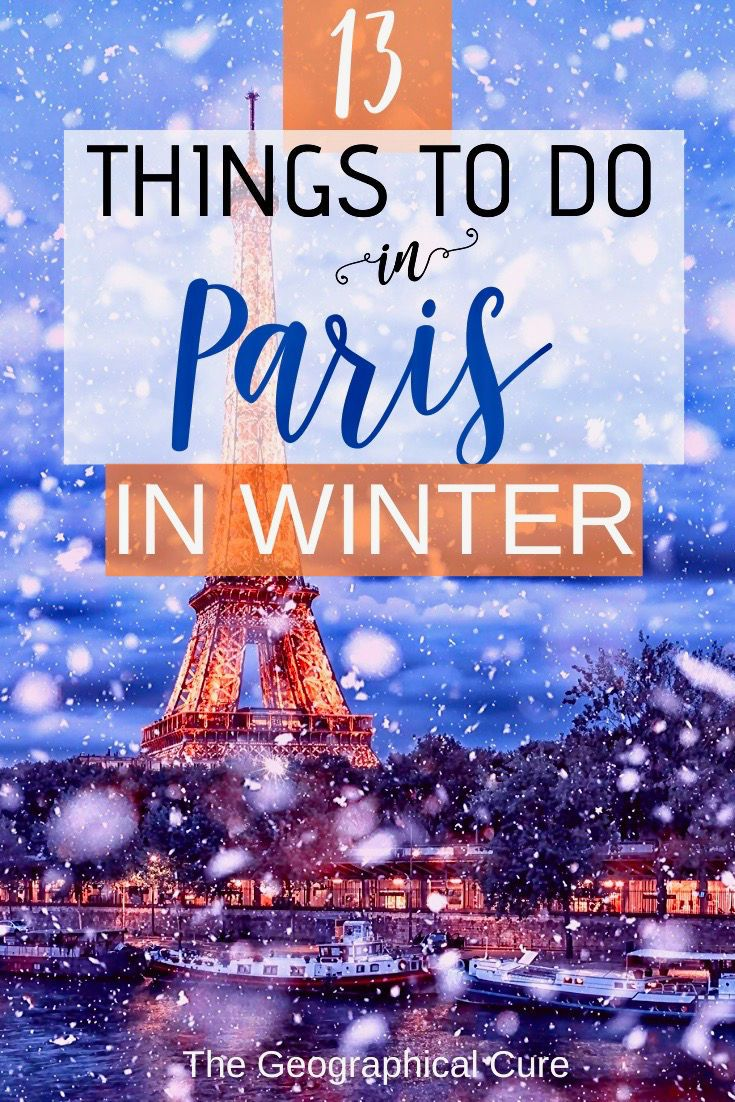 Best Cultural Things To Do In Paris In Winter Paris France Travel Paris Travel Winter Travel Destinations