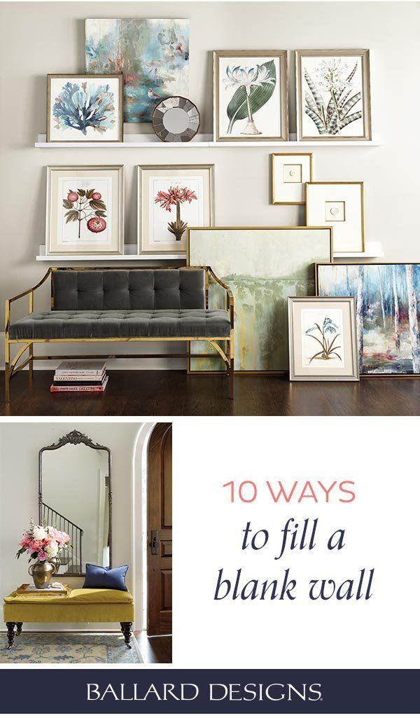 10 Ways To Fill A Blank Wall How To Decorate Decor Large Wall Decor Diy Home Decor