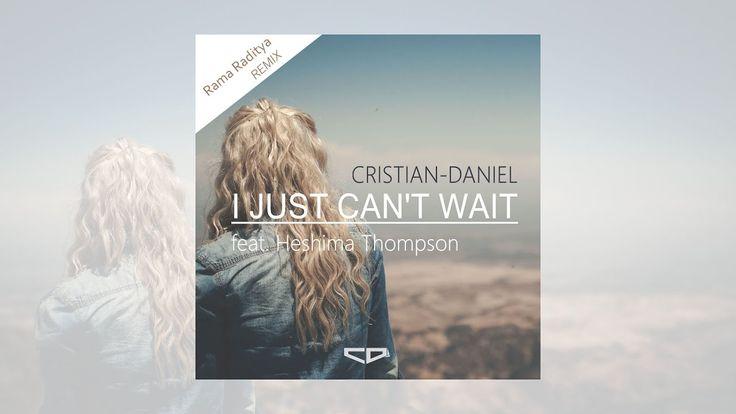 Cristian-Daniel feat. Heshima - I Just Can't Wait (Rama Raditya REMIX)