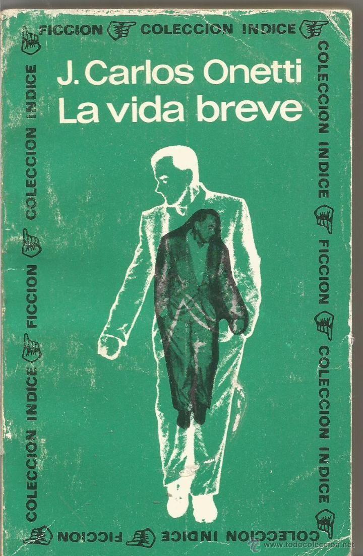 JUAN CARLOS ONETTI. LA VIDA BREVE. EDITORIAL SUDAMERICANA - Foto 1