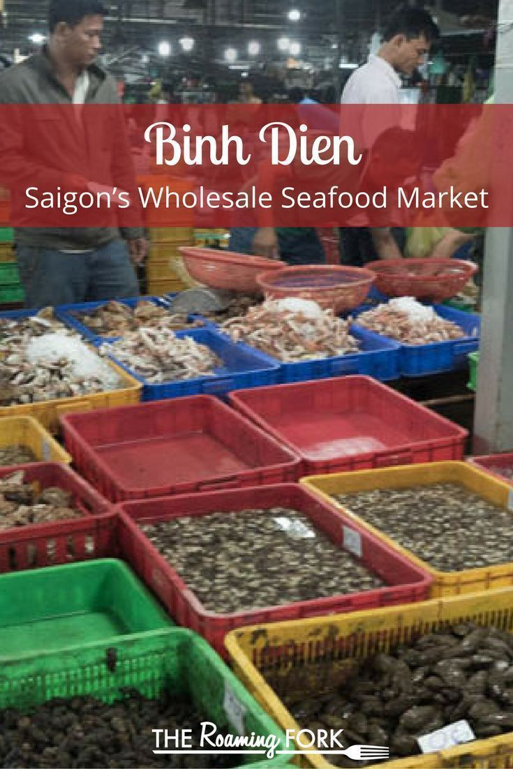 Binh Dien Market Located On The Outskirts Of Saigon Vietnam Is An Experience Not To Be Missed If You Want To I Seafood Market Asian Market Asian Street Food
