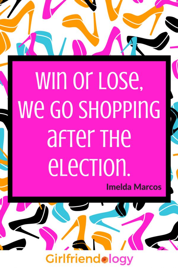 Win or Lose ... let's go shopping! Ready for the Election to end! election quotes, friendship, girlfriends