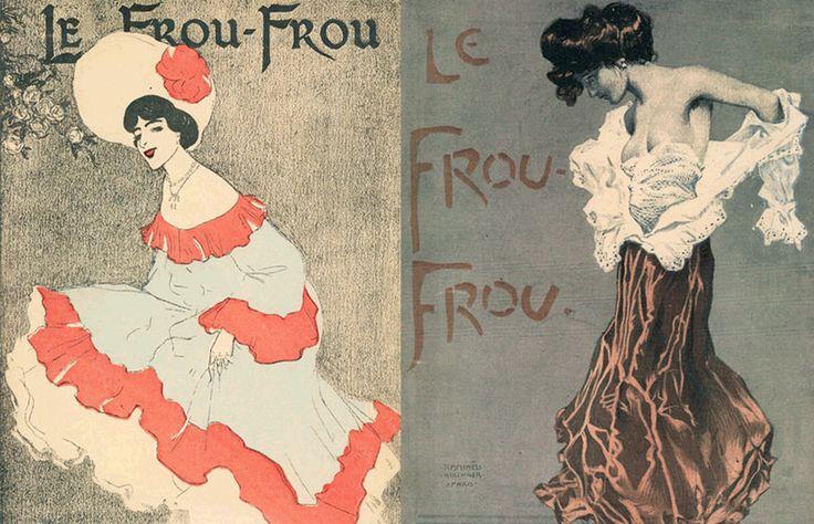 Французский журнал Le Frou-Frou выходил с 1904 по 1912 год. Основными темами были юмор и мода. В этом журнале можно было найти рисунки практически всех французских художников Бель Эпок. И именно в этом издании впервые появилась реклама презервативов, чуть позже стали размещать объявления о том, как поднять потенцию у мужчин и избавить от фригидности женщин; публиковались адреса клиник, где можно было сделать аборт, — с появлением публичных домов спрос на эти услуги был очень велик