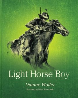 Fremantle Press : Books : Light Horse Boy by Dianne Wolfer with illustrations by Brian Simmonds