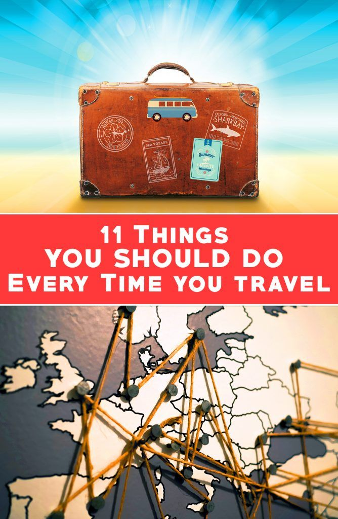 11 Things You Should Do Every Time You Travel - Travel & Pleasure