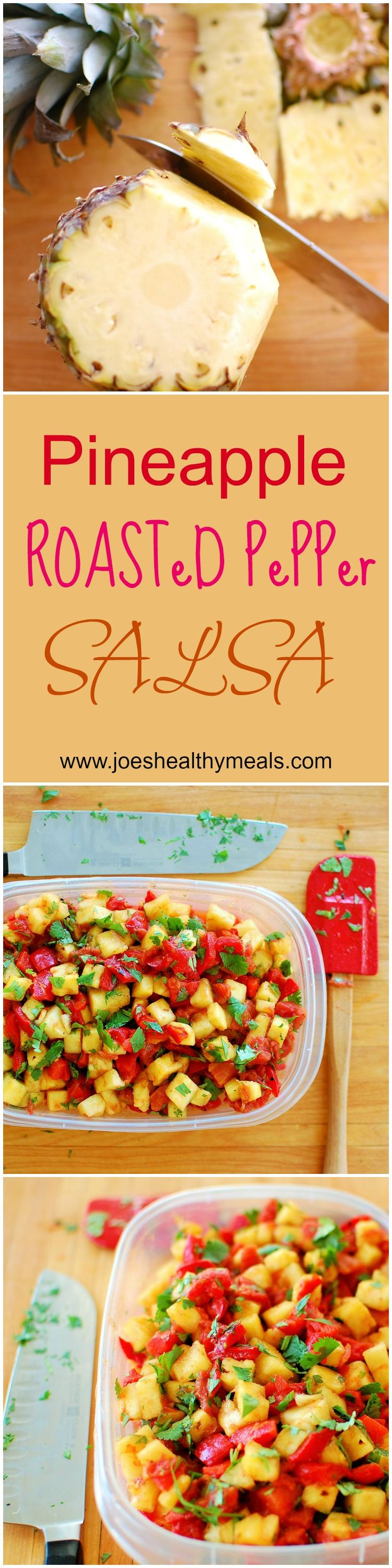 Pineapple and roasted red Peppers salsa! http://www.joeshealthymeals.com/2014/12/20/pineapple-roasted-pepper-salsa/