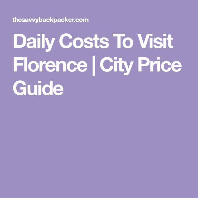 Daily Costs To Visit Florence   City Price Guide