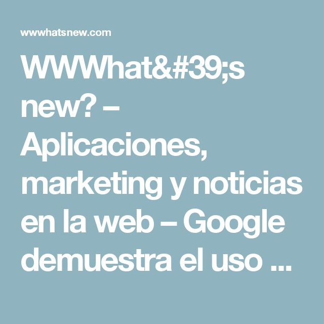 WWWhat's new? – Aplicaciones, marketing y noticias en la web  –  Google demuestra el uso de Project Tango para visitar museos con Realidad Aumentada