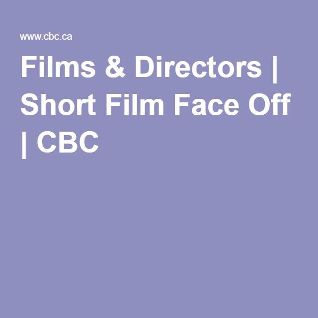 Films & Directors | Short Film Face Off | CBC