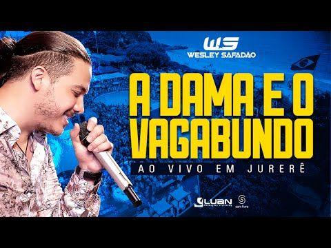 Wesley Safadão - A dama e o vagabundo - Ao vivo em Jurerê - YouTube